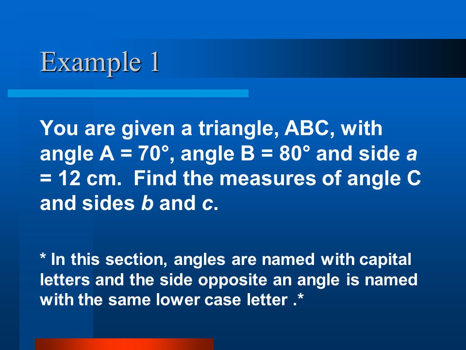 The Ambiguous Case (SSA) Situation II: Angle A is acute - EXAMPLE 1 A B 15 = b C c a = 12 h 40° FIRST SOLUTION: Angle B is acute - this is the solution you get when you use the Law of Sines!