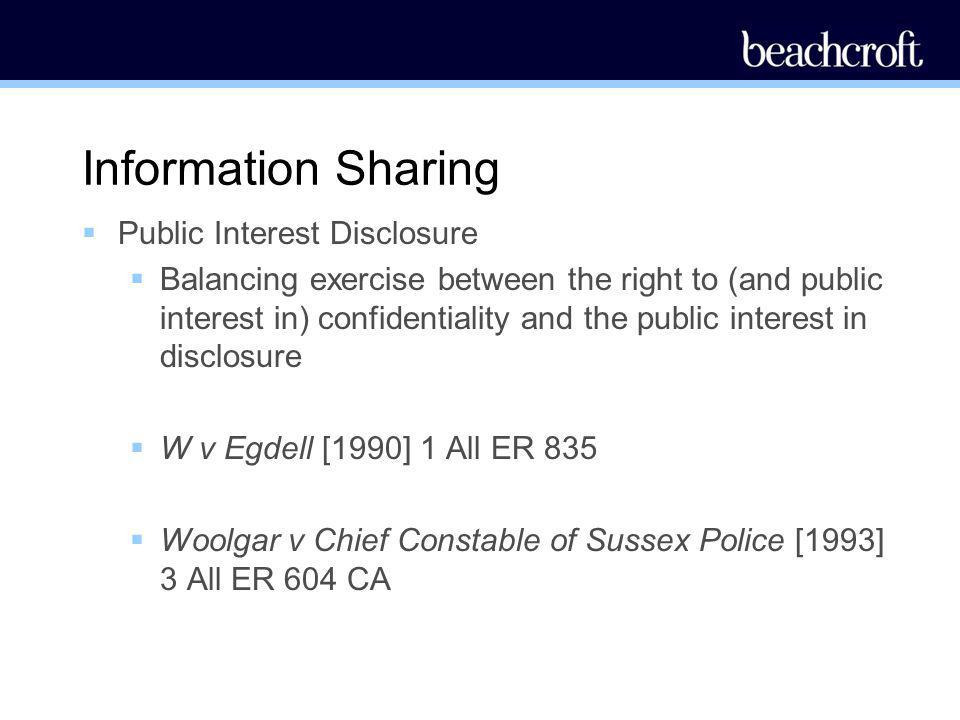 Information Sharing Public Interest Disclosure Balancing exercise between the right to (and public interest in) confidentiality and the public interes