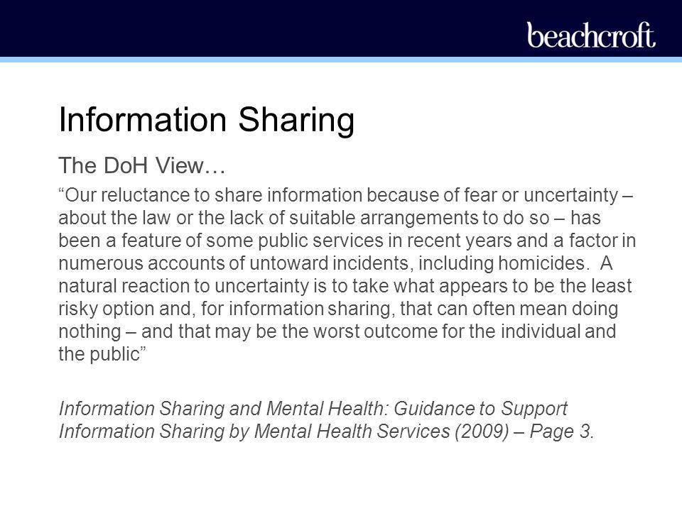 Information Sharing The DoH View… Our reluctance to share information because of fear or uncertainty – about the law or the lack of suitable arrangeme