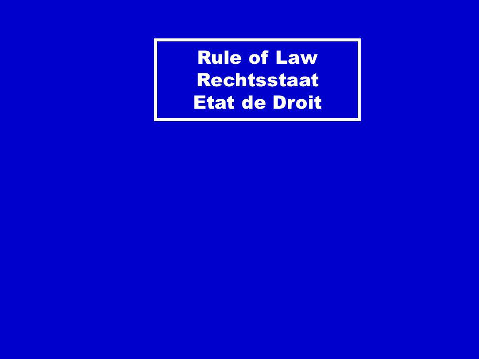 Rule of Law Rechtsstaat Etat de Droit