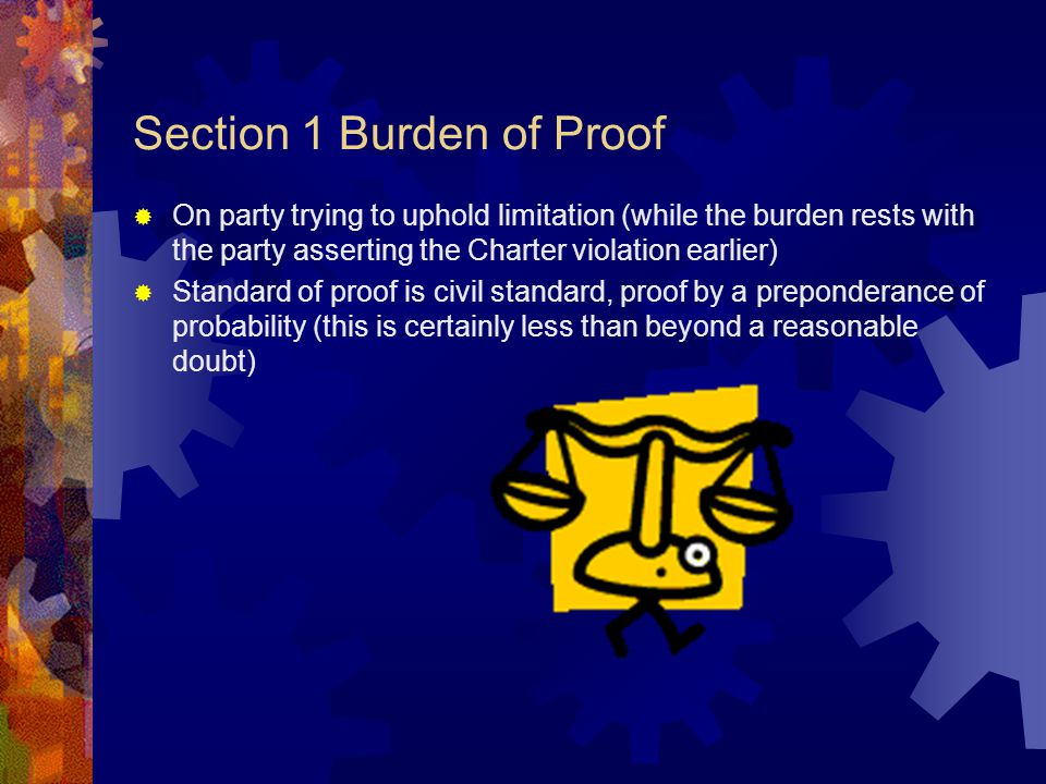 Purpose of Section 1 2 purposes a) it guarantees the rights and freedoms that are set out in the Charter and b) it states explicitly the exclusive justificatory criteria against which limitations on those rights must be measured Section 1 tells us that rights and freedoms in Charter are not absolute- may be necessary to limit then in the name of collective goals of fundamental importance.