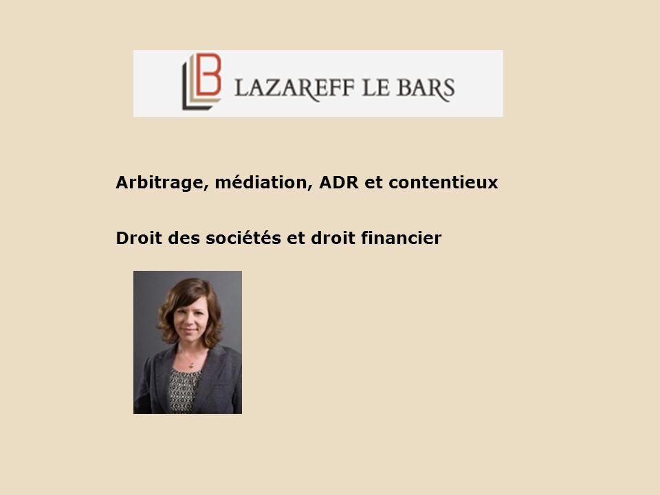 Arbitrage, médiation, ADR et contentieux Droit des sociétés et droit financier