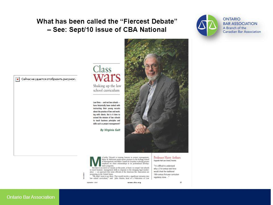 What has been called the Fiercest Debate – See: Sept/10 issue of CBA National Ontario Bar Association
