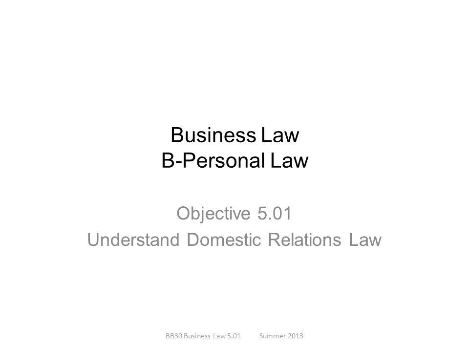 5.01 Understand the legal aspects of domestic relation law and future planning.