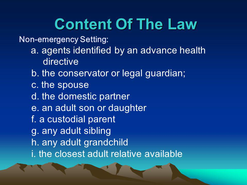 Content Of The Law Non-emergency Setting: a. agents identified by an advance health directive b.