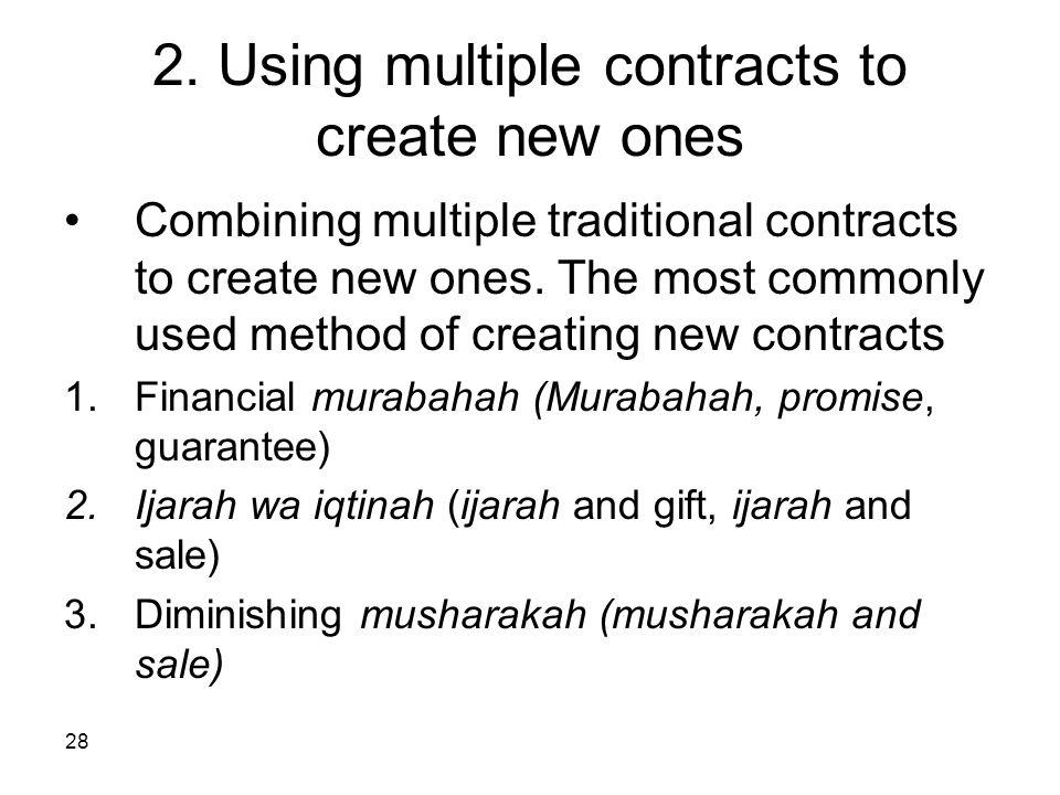 28 2. Using multiple contracts to create new ones Combining multiple traditional contracts to create new ones. The most commonly used method of creati