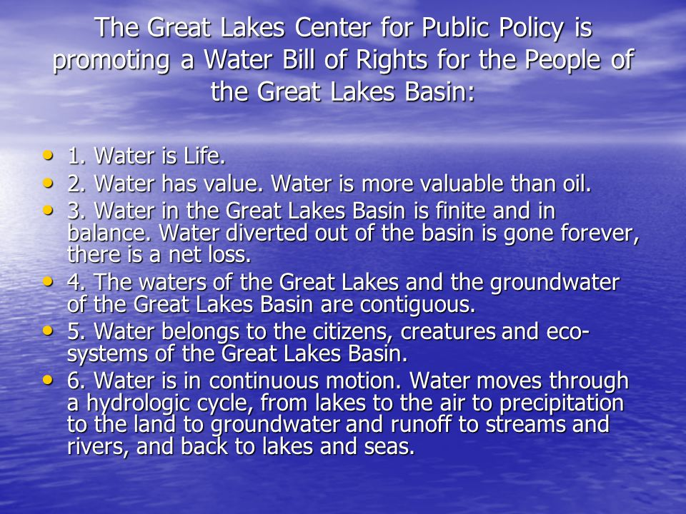 The Great Lakes Center for Public Policy is promoting a Water Bill of Rights for the People of the Great Lakes Basin: 1.
