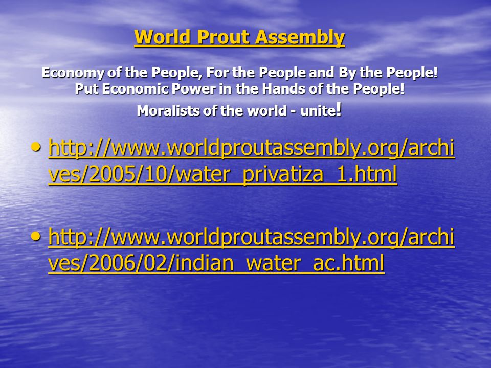 World Prout Assembly World Prout Assembly Economy of the People, For the People and By the People.