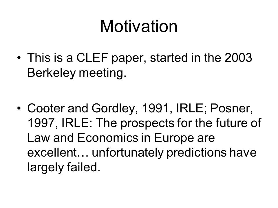 Motivation This is a CLEF paper, started in the 2003 Berkeley meeting.