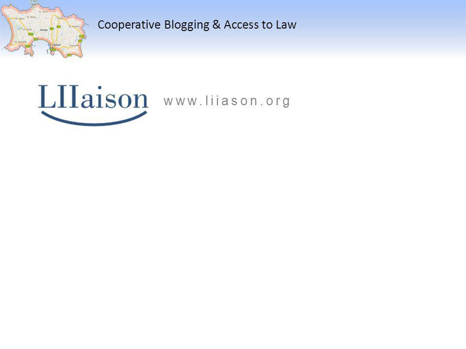 Cooperative Blogging & Access to Law www.liiason.org