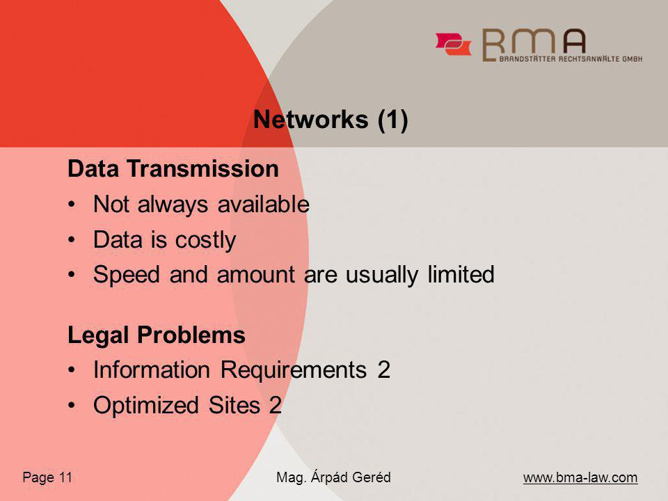Data Transmission Not always available Data is costly Speed and amount are usually limited Legal Problems Information Requirements 2 Optimized Sites 2 www.bma-law.com Mag.