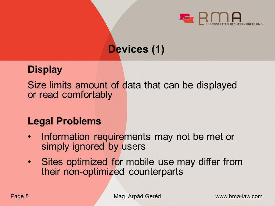 Upgrades Limited or not possible Features generally set, when device is delivered Legal Problems Legal requirements can not be met if no appropriate solutions for mobile devices exist (e.g.