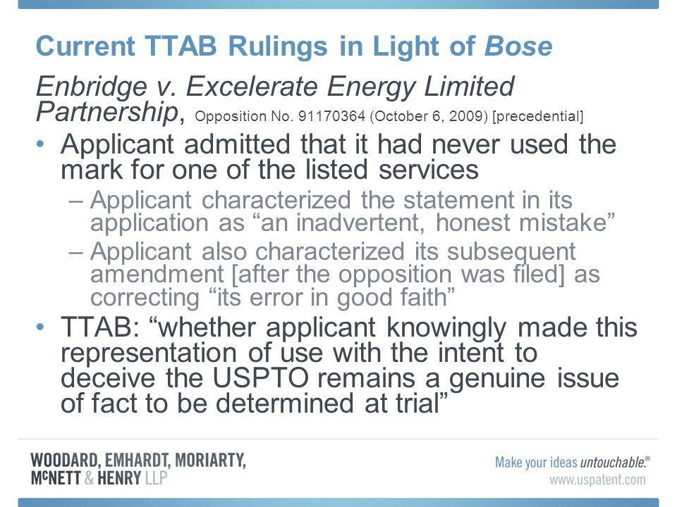 Current TTAB Rulings in Light of Bose Enbridge v. Excelerate Energy Limited Partnership, Opposition No. 91170364 (October 6, 2009) [precedential] Appl