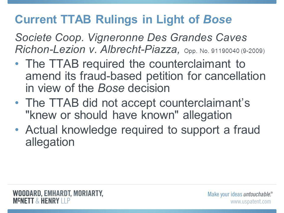 Current TTAB Rulings in Light of Bose Societe Coop. Vigneronne Des Grandes Caves Richon-Lezion v. Albrecht-Piazza, Opp. No. 91190040 (9-2009) The TTAB