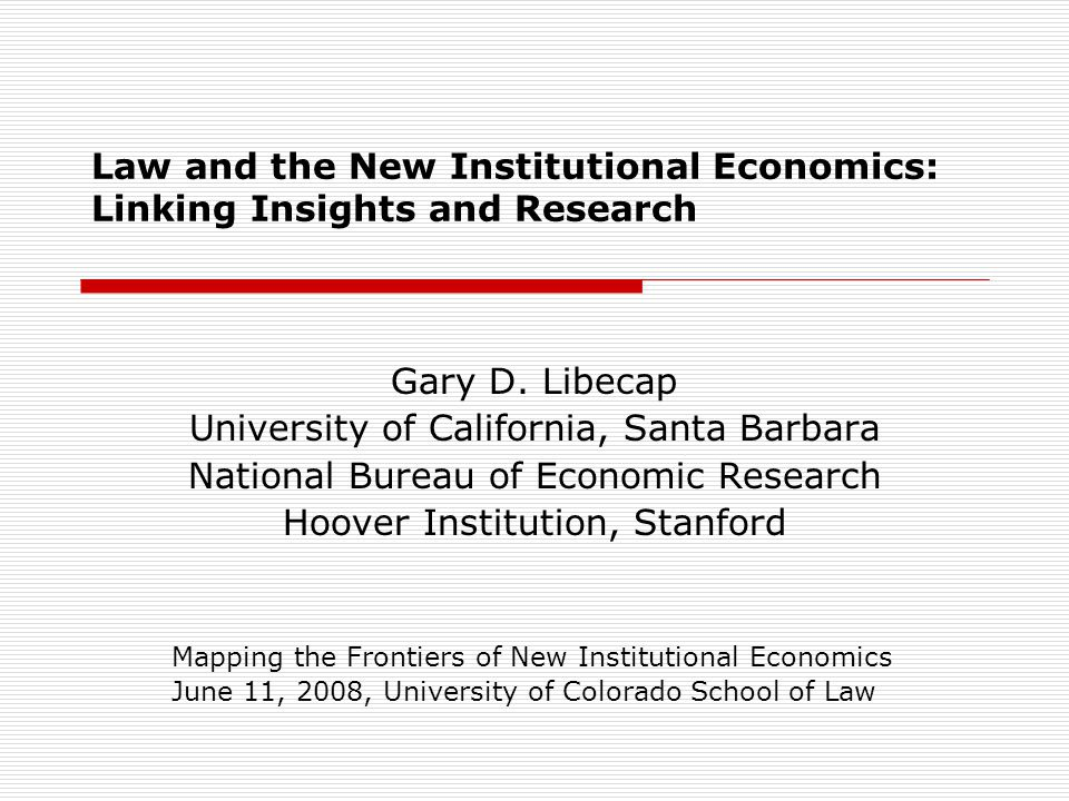 Law and the New Institutional Economics: Linking Insights and Research Gary D.