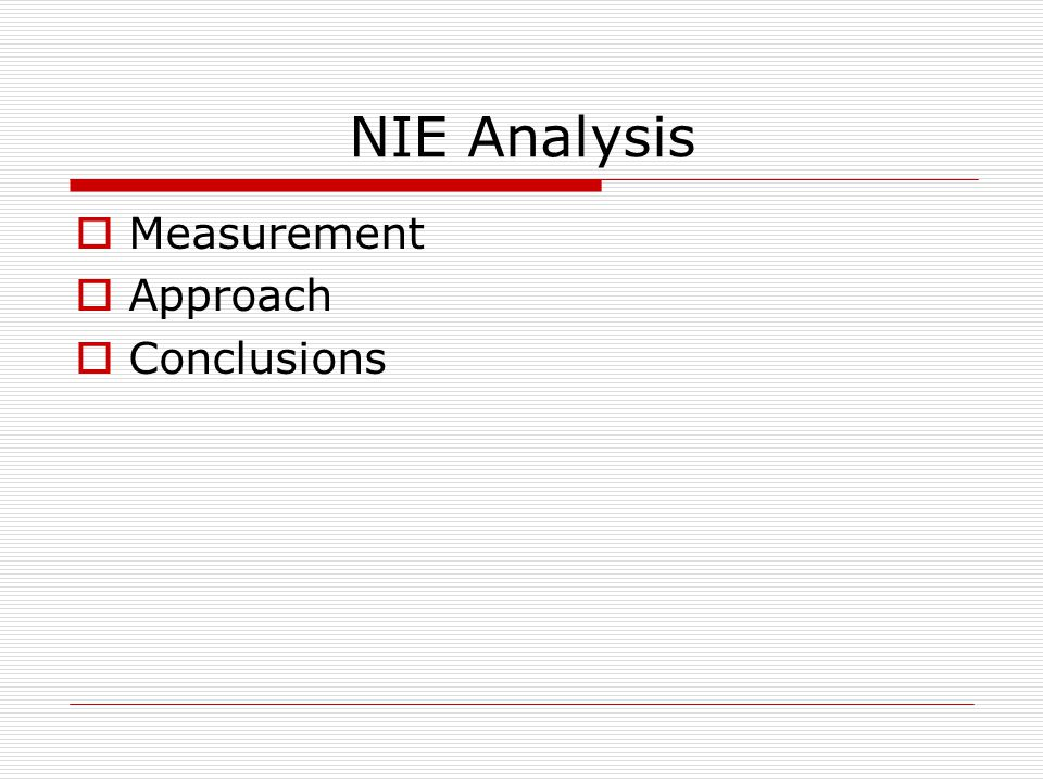 NIE Analysis Measurement Approach Conclusions
