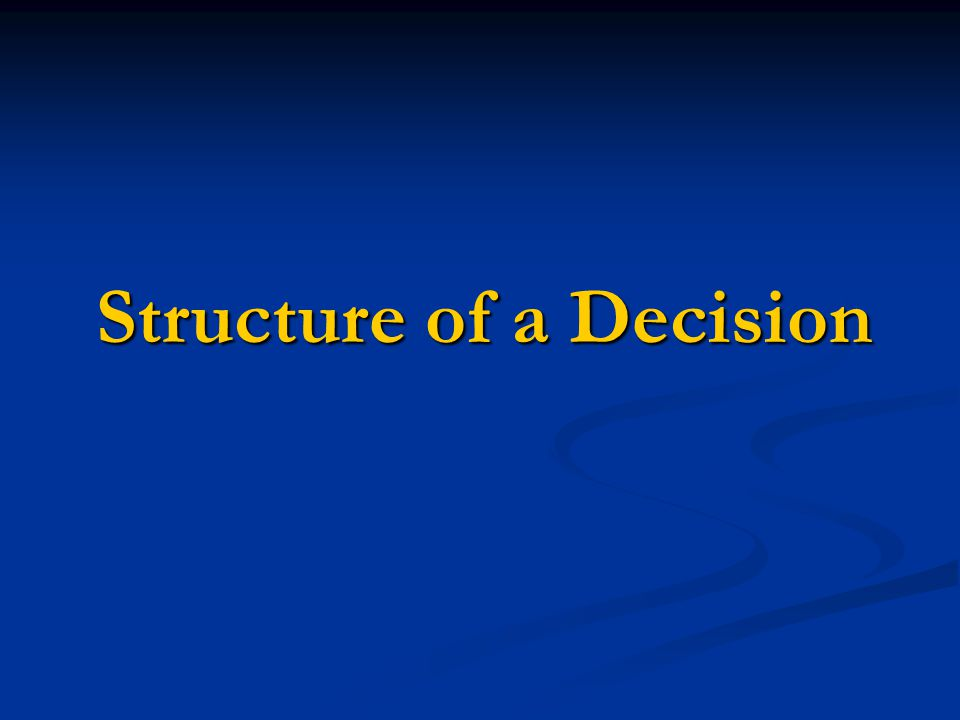 Structure of a Decision