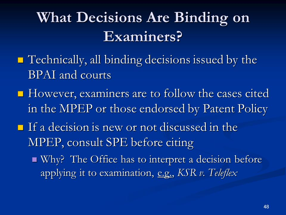 48 What Decisions Are Binding on Examiners.