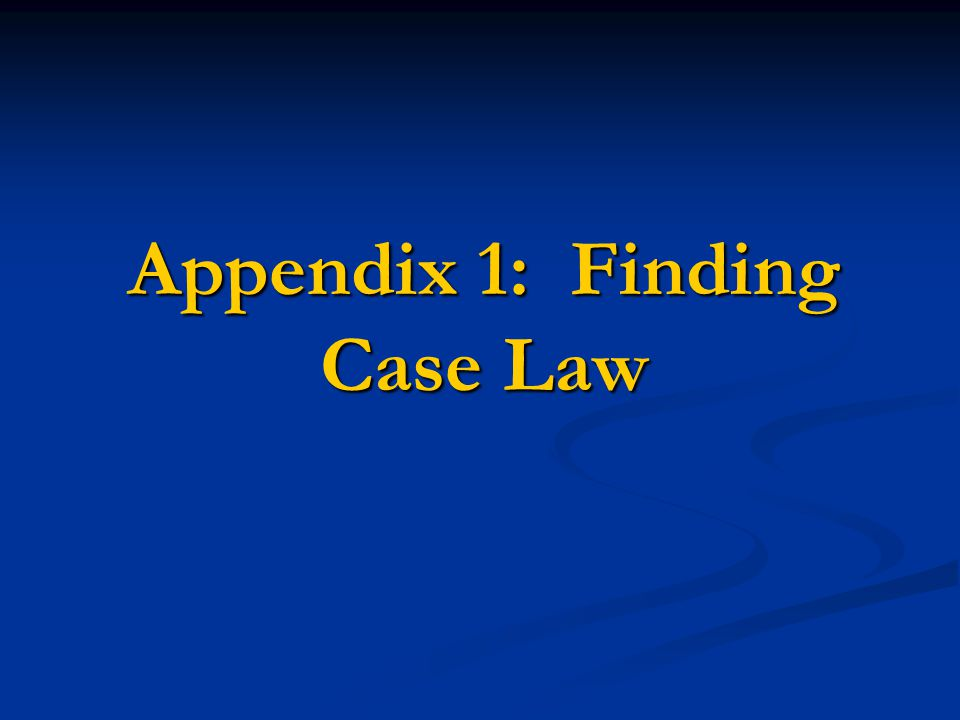 Appendix 1: Finding Case Law