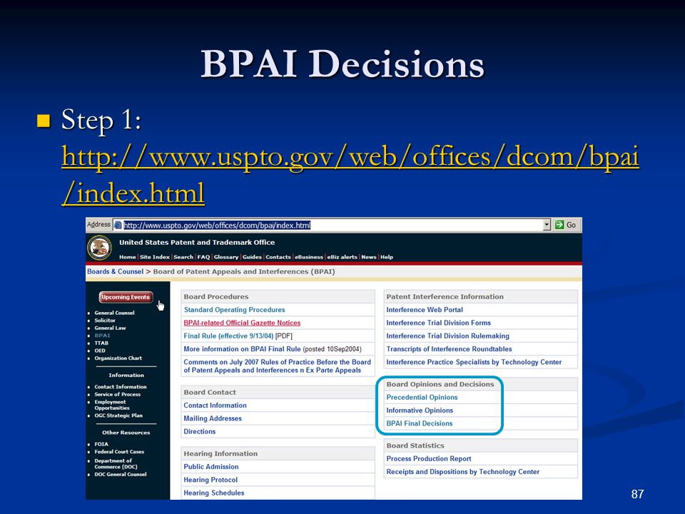 87 BPAI Decisions Step 1: http://www.uspto.gov/web/offices/dcom/bpai /index.html Step 1: http://www.uspto.gov/web/offices/dcom/bpai /index.html http://www.uspto.gov/web/offices/dcom/bpai /index.html http://www.uspto.gov/web/offices/dcom/bpai /index.html