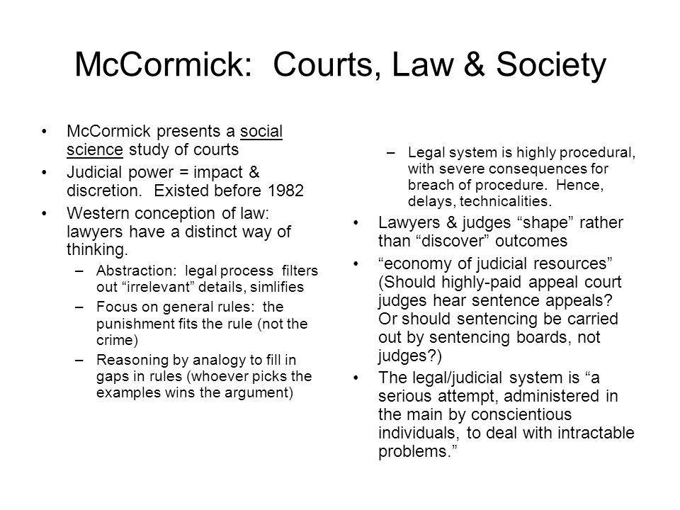 McCormick: Courts, Law & Society McCormick presents a social science study of courts Judicial power = impact & discretion. Existed before 1982 Western