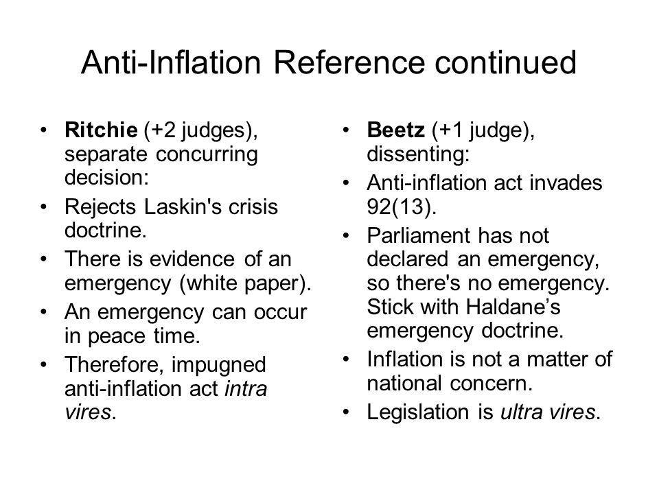 Anti-Inflation Reference continued Ritchie (+2 judges), separate concurring decision: Rejects Laskin's crisis doctrine. There is evidence of an emerge
