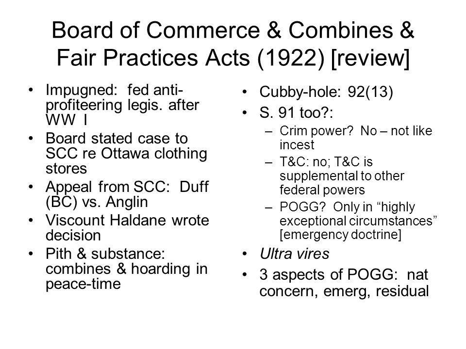 Board of Commerce & Combines & Fair Practices Acts (1922) [review] Impugned: fed anti- profiteering legis. after WW I Board stated case to SCC re Otta