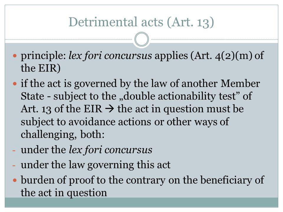 Detrimental acts (Art. 13) principle: lex fori concursus applies (Art.