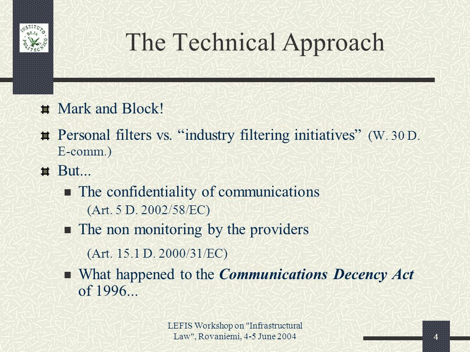 LEFIS Workshop on Infrastructural Law , Rovaniemi, 4-5 June 20044 The Technical Approach Mark and Block.