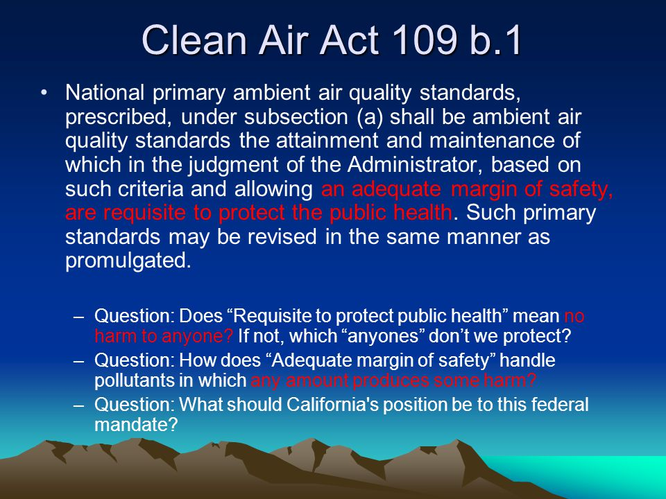 Clean Air Act 109 b.1 National primary ambient air quality standards, prescribed, under subsection (a) shall be ambient air quality standards the atta