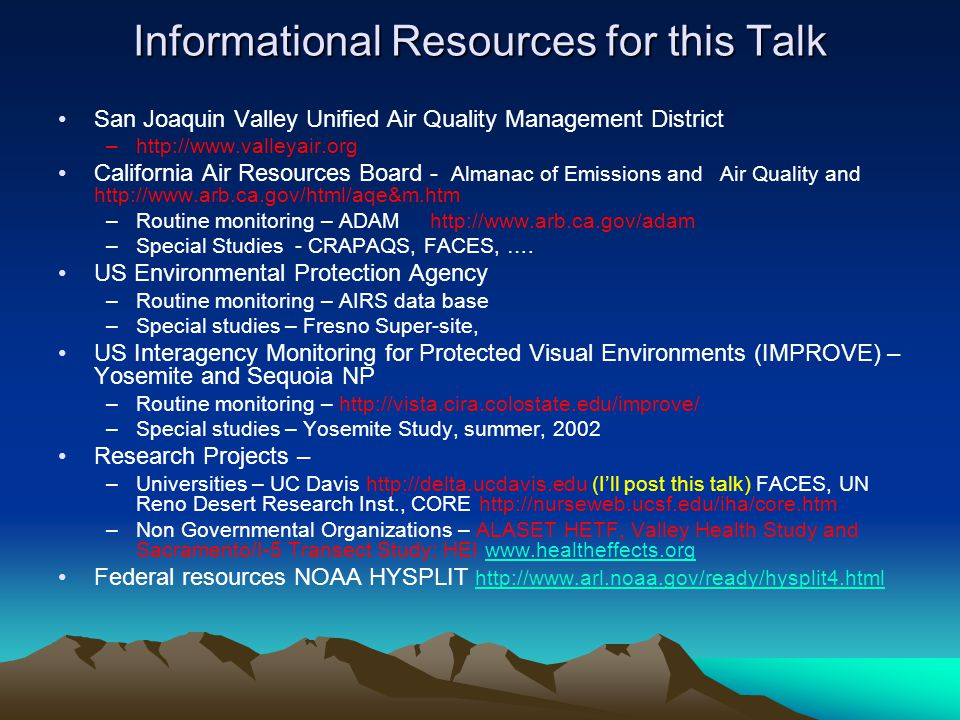 Informational Resources for this Talk San Joaquin Valley Unified Air Quality Management District –http://www.valleyair.org California Air Resources Bo
