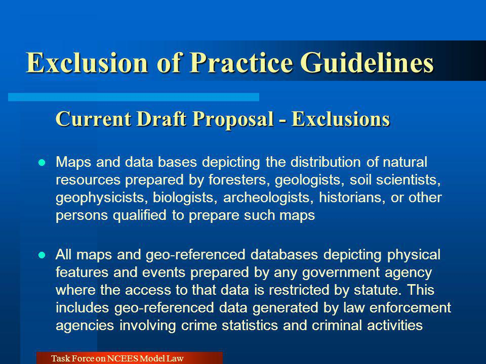 Task Force on NCEES Model Law Exclusion of Practice Guidelines Current Draft Proposal - Exclusions Maps and data bases depicting the distribution of n