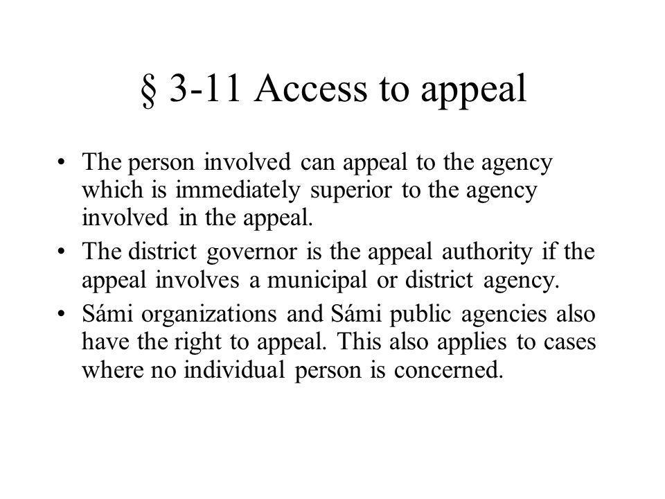 § 3-11 Access to appeal The person involved can appeal to the agency which is immediately superior to the agency involved in the appeal.