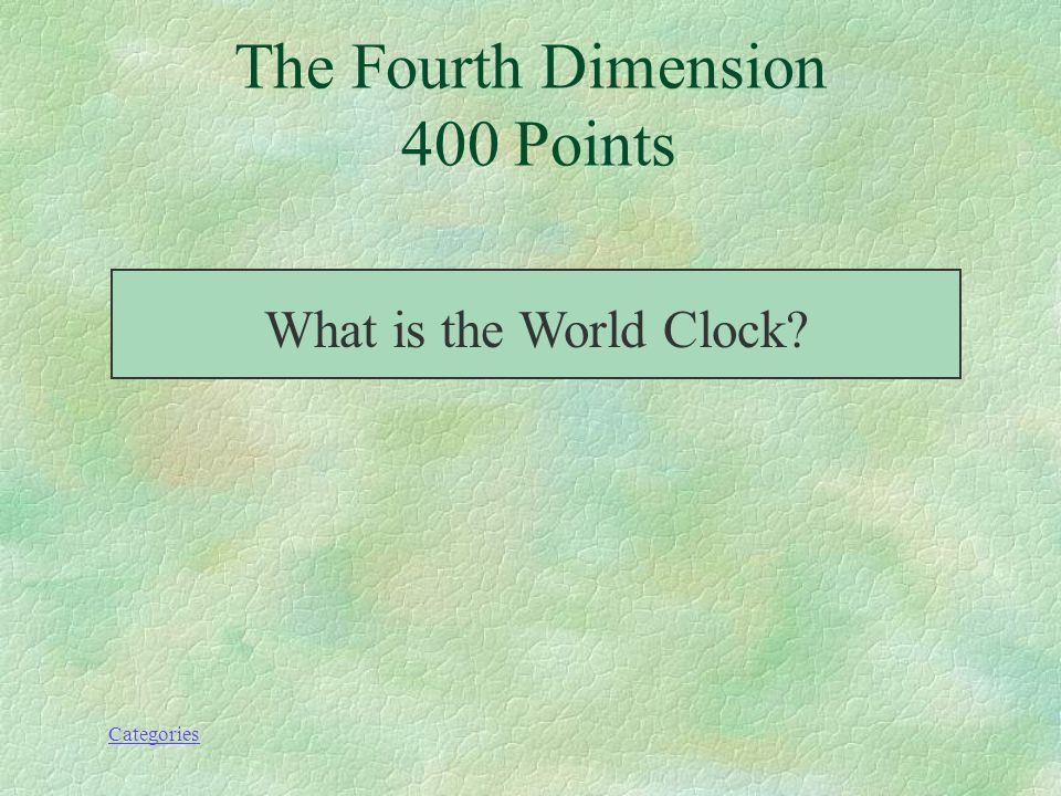 Categories The Fourth Dimension 400 Points It tells you what time it is in Mumbai when its 10 a.m.