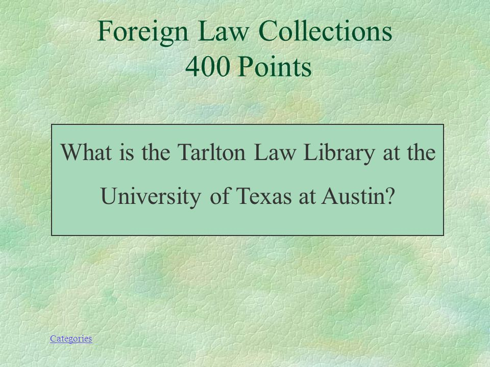 Categories Foreign Law Collections 400 Points This Lone Star library has a strong collection of the law of Mexico and Latin American countries.