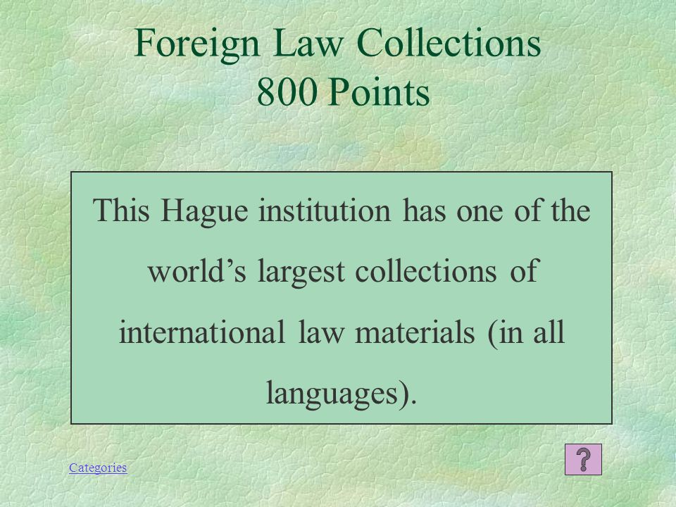 Categories Foreign Law Collections 600 Points What is the Center for Research Libraries or CRL?