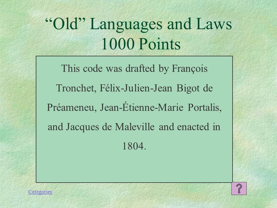 Categories What is the Corpus Juris Civilis? Old Languages and Laws 800 Points