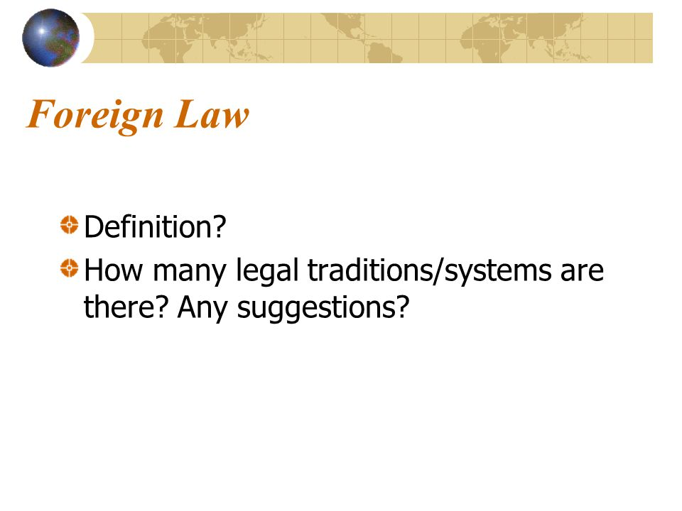Foreign Law Definition How many legal traditions/systems are there Any suggestions