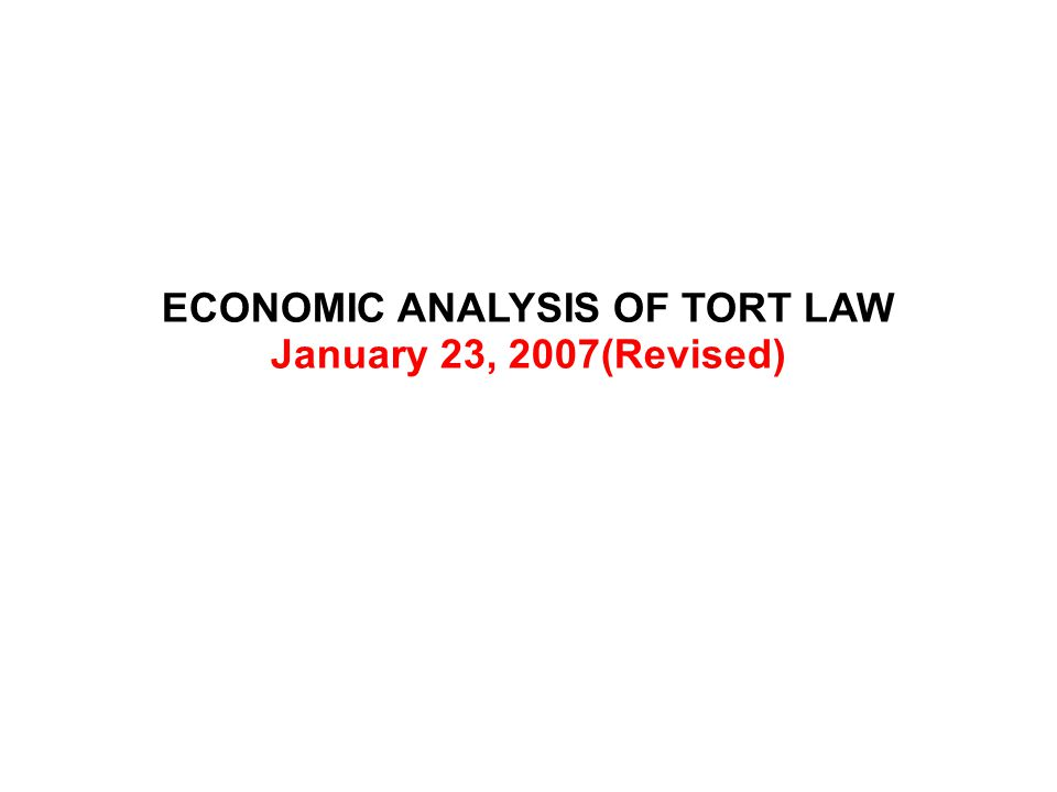 ECONOMIC ANALYSIS OF TORT LAW January 23, 2007(Revised)