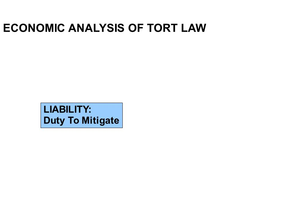 ECONOMIC ANALYSIS OF TORT LAW LIABILITY: Duty To Mitigate