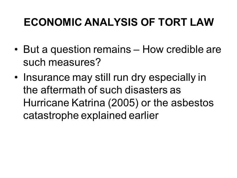 ECONOMIC ANALYSIS OF TORT LAW But a question remains – How credible are such measures.