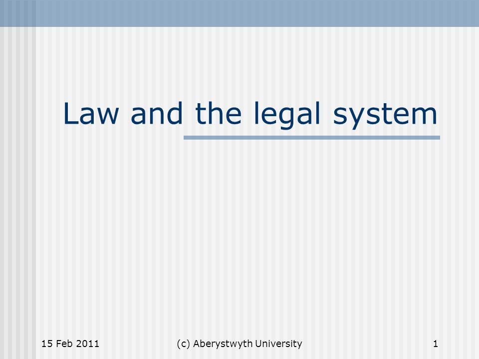 (c) Aberystwyth University Case law Despite the legislative process, an act of parliament may not be clear.