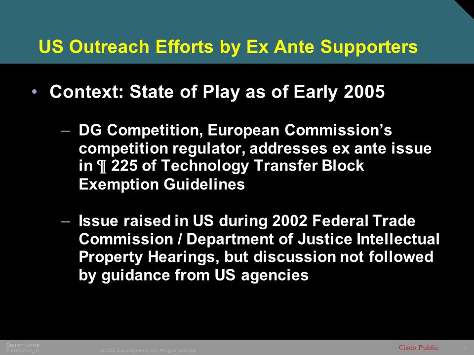 11 © 2005 Cisco Systems, Inc. All rights reserved. Session Number Presentation_ID Cisco Public US Outreach Efforts by Ex Ante Supporters Context: Stat