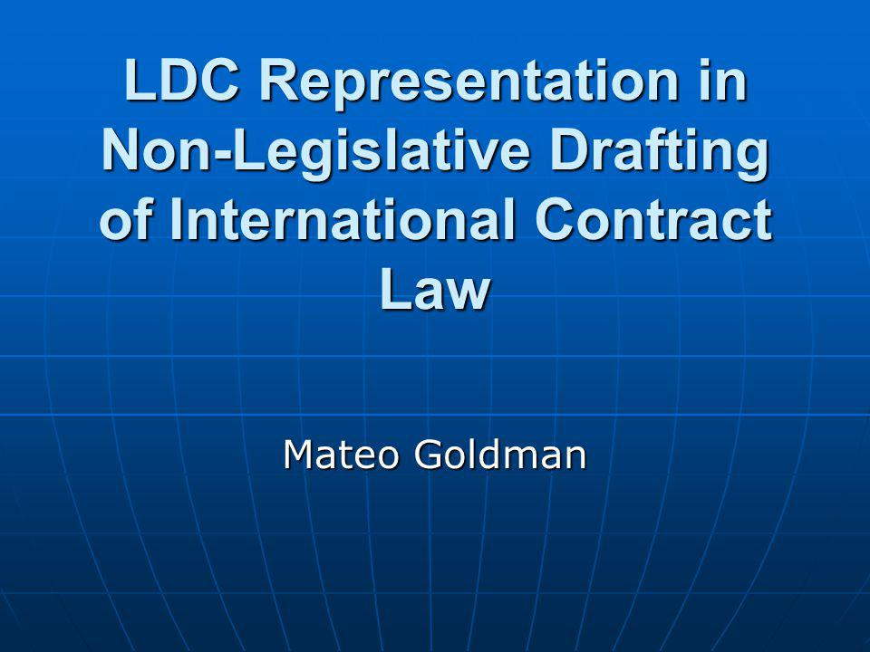 LDC Representation in Non-Legislative Drafting of International Contract Law Mateo Goldman