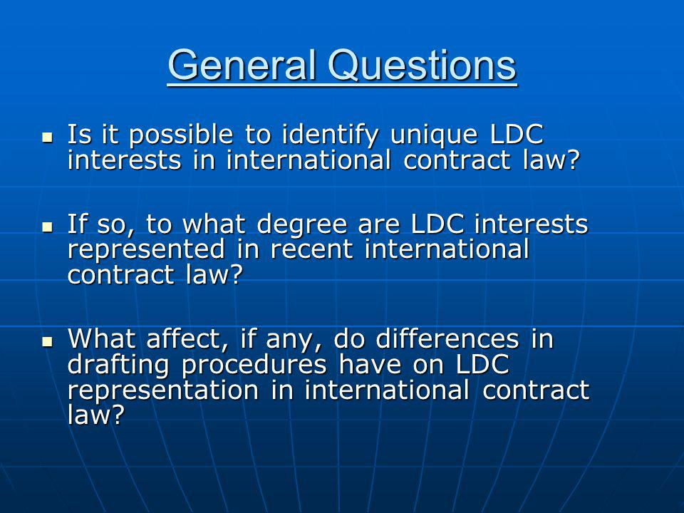 General Questions Is it possible to identify unique LDC interests in international contract law.
