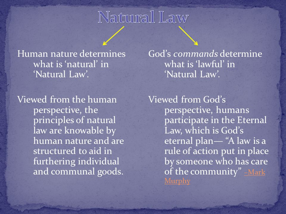 Gods commands determine what is lawful in Natural Law.
