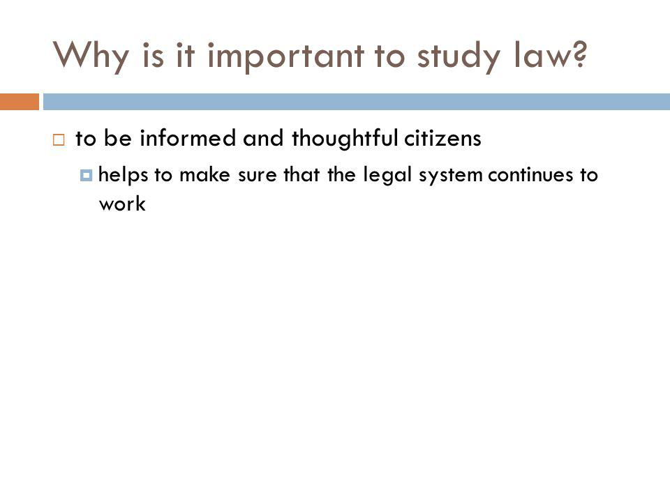 Why is it important to study law.