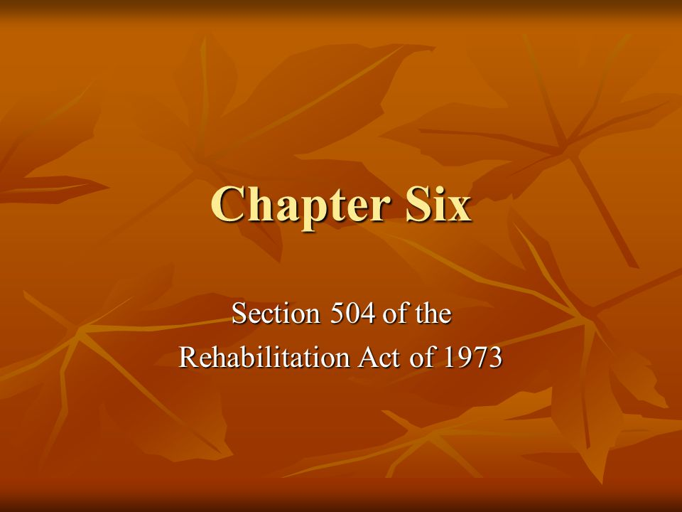 Section 504 of the Rehabilitation Act of 1973 Section 504 is a brief section of the Rehabilitation Act of 1973.