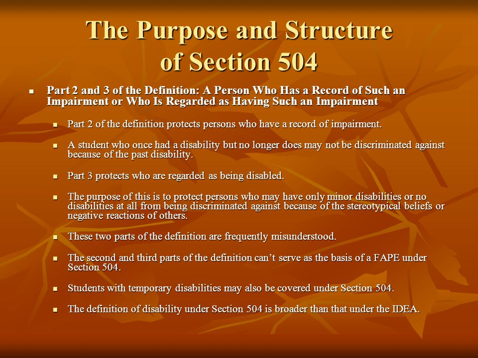 The Purpose and Structure of Section 504 Otherwise Qualified: Otherwise Qualified: Section 504 protects only otherwise qualified individuals with disabilities from discrimination based solely on their disability.