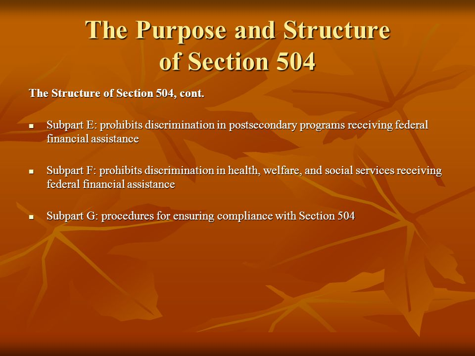 Major Principles of Section 504 The regulations for Section 504 detail criteria for schools to follow.
